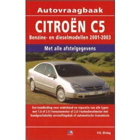 Citroen C5 Vraagbaak P. Olving Geen V6/2.2HDi Benzine/Diesel Kluwer 01-03 nieuw   ISBN 90-215-4152-1 Nederlands