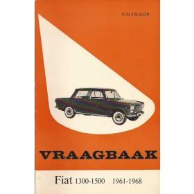 Fiat 1300/1500 Vraagbaak P. Olyslager  Benzine Kluwer 61-68 met gebruikssporen   Nederlands