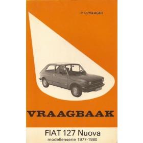 Fiat 127 Vraagbaak P. Olyslager Nuova Benzine Kluwer 77-80 met gebruikssporen   Nederlands
