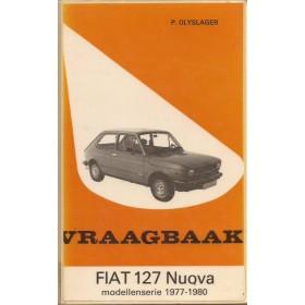 Fiat 127 Vraagbaak P. Olyslager Nuova Benzine Kluwer 77-80 met gebruikssporen ex-bibliotheek  Nederlands