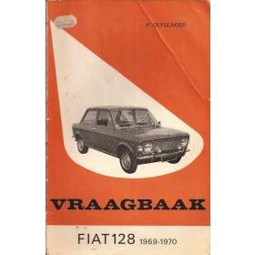 Fiat 128 Vraagbaak P. Olyslager  Benzine Kluwer 69-70 met gebruikssporen vouw in kaft  Nederlands