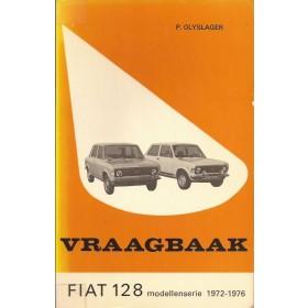 Fiat 128 Vraagbaak P. Olyslager  Benzine Kluwer 72-76 met gebruikssporen   Nederlands