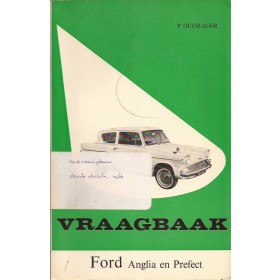 Ford Anglia/Prefect Vraagbaak P. Olyslager  Benzine Kluwer 59-66 met gebruikssporen   Nederlands