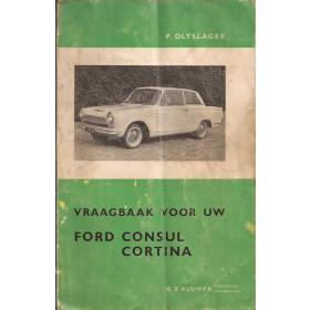 Ford Consul Cortina Vraagbaak P. Olyslager  Benzine Kluwer 62-64 met gebruikssporen vouw in kaft  Nederlands