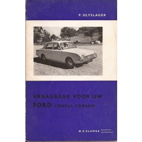 Ford Consul Corsair Vraagbaak P. Olyslager  Benzine Kluwer 64-66 ongebruikt   Nederlands