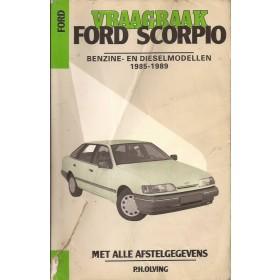 Ford Scorpio Vraagbaak P. Olving  Benzine/Diesel Kluwer 85-89 met gebruikssporen lelijke kaft, vette vingers  Nederlands