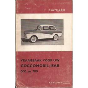 Goggomobil/Isar 600/700 Vraagbaak P. Olyslager  Benzine Kluwer 59-64 met gebruikssporen   Nederlands