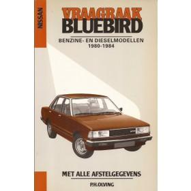 Nissan Bluebird Vraagbaak P. Olving  Benzine Kluwer 80-84 met gebruikssporen   Nederlands