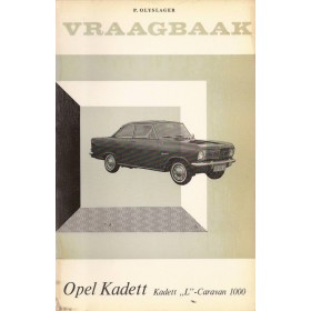 Opel Kadett A Vraagbaak P. Olyslager  Benzine Kluwer 62-66 met gebruikssporen   Nederlands