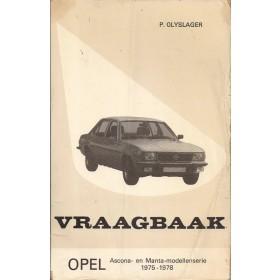 Opel Ascona B/Manta B Vraagbaak P. Olyslager  Benzine Kluwer 75-78 met gebruikssporen kaft met vouwen, vette vingers  Nederlands