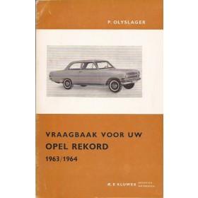 Opel Rekord A Vraagbaak P. Olyslager  Benzine Kluwer 63-64 ongebruikt   Nederlands