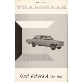 Opel Rekord A Vraagbaak P. Olyslager  Benzine Kluwer 63-65 ongebruikt   Nederlands