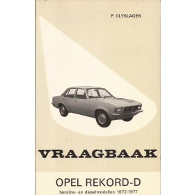 Opel Rekord D Vraagbaak P. Olyslager  Benzine Kluwer 72-77 met gebruikssporen   Nederlands