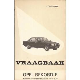 Opel Rekord E Vraagbaak P. Olyslager  Benzine/Diesel Kluwer 77-79 met gebruikssporen   Nederlands