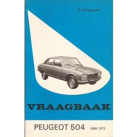 Peugeot 504 Vraagbaak P. Olyslager  Benzine Kluwer 68-73 met gebruikssporen aantekeningen op eerste pagina  Nederlands