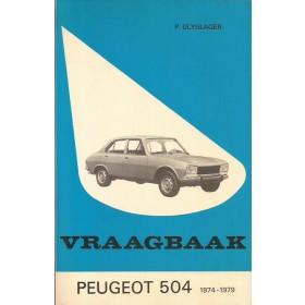 Peugeot 504 Vraagbaak P. Olyslager  Benzine Kluwer 74-79 ongebruikt   Nederlands