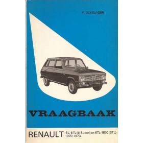 Renault 6 Vraagbaak P. Olyslager  Benzine Kluwer 70-73 met gebruikssporen   Nederlands