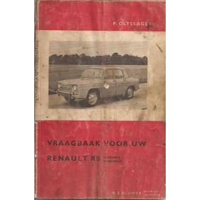 Renault 8/Floride/Caravelle Vraagbaak P. Olyslager  Benzine Kluwer 62-63 met gebruikssporen lelijke kaft, vette vingers  Nederlands