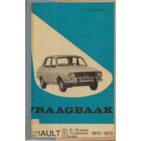 Renault 12 Vraagbaak P. Olyslager  Benzine Kluwer 70-73 met gebruikssporen harde kaft, ex-bibliotheek  Nederlands