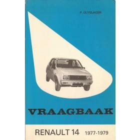Renault 14 Vraagbaak P. Olyslager  Benzine Kluwer 77-79 met gebruikssporen   Nederlands