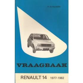 Renault 14 Vraagbaak P. Olyslager  Benzine Kluwer 77-82 met gebruikssporen   Nederlands