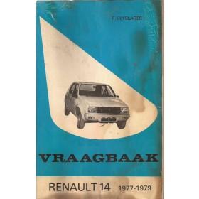 Renault 14 Vraagbaak P. Olyslager  Benzine Kluwer 77-82 met gebruikssporen lelijke kaft  Nederlands
