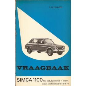 Simca 1100 Vraagbaak P. Olyslager  Benzine Kluwer 72-74 met gebruikssporen aantekeningen op eerste pagina  Nederlands