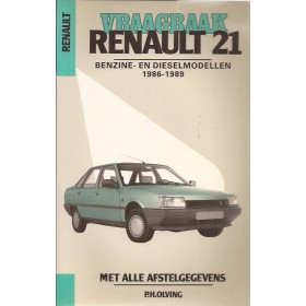 Renault 21 Vraagbaak P. Olving  Benzine/Diesel Kluwer 86-89 nieuw   Nederlands