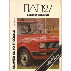 Fiat 127 Leer 'm kennen K. Ball Nuova Benzine Kluwer 77-79 ongebruikt   Nederlands