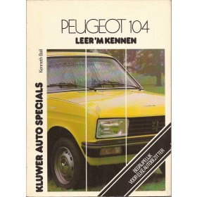 Peugeot 104 Leer 'm kennen K. Ball  Benzine Kluwer 73-78 ongebruikt   Nederlands