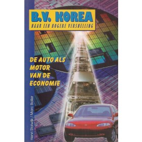 BV Korea Naar een hogere versnelling Hyundai Asia Daewoo Kia Samsung SSangYong H. Stolwijk 95 ongebruikt Nederlands
